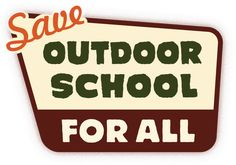 6th Graders enjoying Oregon's great outdoors since 1957.  Outdoor School is a smart, time-tested, hands-on science-based week of solid, effective education.  They are seeking funding through a small portion of existing unallocated Lottery Funds, sign the street petition and vote!