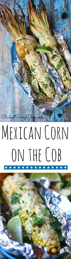 BEST Corn EVER! You can prepare the corn the day before - Must Make This Summer - Mexican Corn on the Cob Recipe