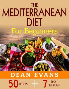 The Mediterranean Diet For Beginners: 50 Recipes Including a 7 Day Diet Plan - Kindle edition by Dean Evans. Health, Fitness & Dieting Kindle eBooks @ Amazon.com.