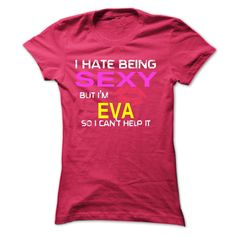 Funny shirt for ᐊ EVAI hate being sexy but Im EVA so I cant help it. Funny shirt for EVA. If you are EVA, then this shirt only for youEVA,EVA shirt,EVA tshirt,EVA tee,tshirt for EVA,tee for EVA,my name EVA,name,names,name tshirt,names tshirt,name tee,names tee,sexy,kiss,sexy tshirt