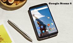 Google Nexus 6 Price in India | Review