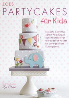 Cake & Bake Verlag - Zoes Partycakes für Kids