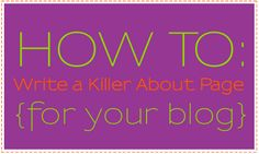 How to Write a Killer About Page for your blog via @Jo-Lynne Shane