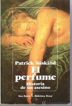 EL PERFUME. HISTORIA DE UN ASESINO DE PATRICK SÜSKIND (Libros de Segunda Mano (posteriores a 1936) - Literatura - Narrativa - Novela Histórica)