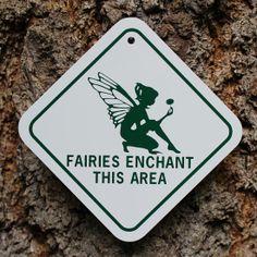 Fairies Enchant This Area Sign