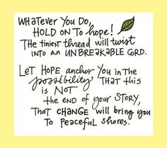 whatever you do hold on to hope