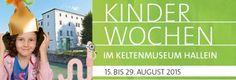 15. bis 29. August 2015 - Kinderwochen im Keltenmuseum Hallein - Aktuelle Infos - Keltenmuseum Hallein