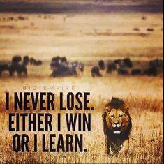 I never loose!