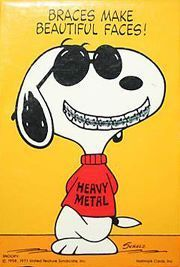 Braces Make Beautiful Faces! Good ol' Snoopy - Heavy Metal indeed. Dental Quotes, Dental Humor, Dental Hygiene, Dental Assistant, Snoopy Love, Charlie Brown And Snoopy, Snoopy And Woodstock, Orthodontic Humor, Braces Humor