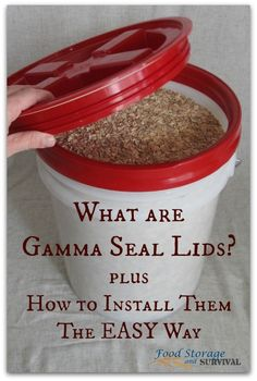 What are gamma seal lids?  Why you want them for your food storage, PLUS how to install them the EASY way.  Lots better than following the directions!