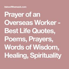 Prayer of an Overseas Worker - Best Life Quotes, Poems, Prayers, Words of Wisdom, Healing, Spirituality