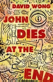 """John Dies at the End Novel by David Wong At the party, Dave finds Molly, the dog, and meets a strange faux-Jamaican person dealing a drug called """"Soy Sauce"""". After taking the drug,.... Ted Frank"""