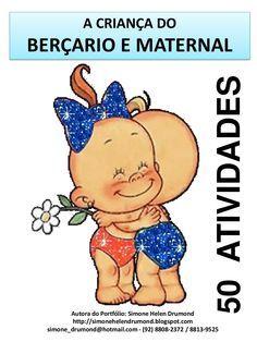 A criança do berçario e maternal 50 atividades by SimoneHelenDrumond via slideshare