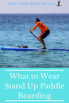 What to wear stand up paddle boarding - Make sure to have the best gear to make your SUP adventure the best Best Paddle Boards, Sup Paddle Board, Sup Stand Up Paddle, Standup Paddle Board, Paddle Boat, Paddle Boarding, Inflatable Paddle Board, Sup Surf, Croatia
