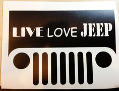 Jeep Grille Live Love Jeep   car decal vinyl by BullyGraphix, $5.00