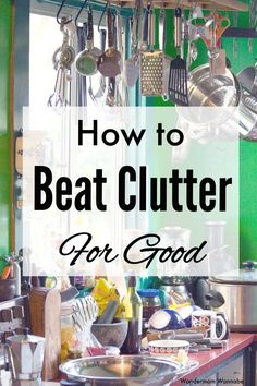 These are great tips to help you get rid of the clutter in your home and keep it away! #declutter #organized #homemaking