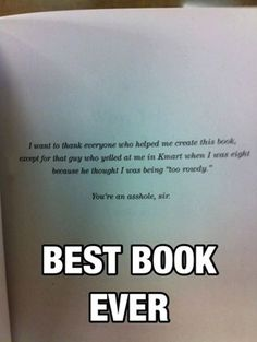 IDK about best BOOK... maybe best Acknowledgement! lol I wanna read the book though..