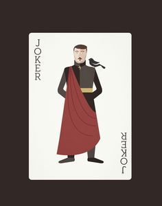 Petyr Baelish (Littlefinger) is the other Joker, while Varys is the Ace of Diamonds (for his loyalty to the Targaryens). Game Of Thrones Illustrations, Game Of Thrones Cards, Petyr Baelish, Chaos Lord, Game Of Thones, Playing Card Games, Night Vale, Winter Is Coming, Tarot Decks