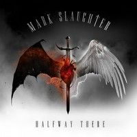 Check out some Songs and Videos here: MARK SLAUGHTER – Halfway There - New released Album out now.