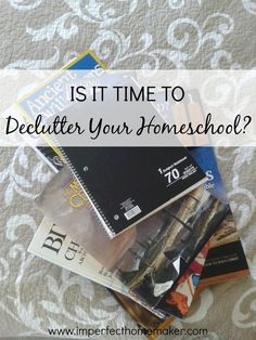 Why you need to declutter your homeschool