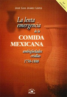 LA LENTA EMERGENCIA DE LA COMIDA MEXICANA GE 641.5972 J91
