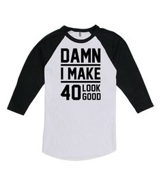 40th Birthday Gift Ideas For Women Shirt Bday Gifts Him Damn I Make