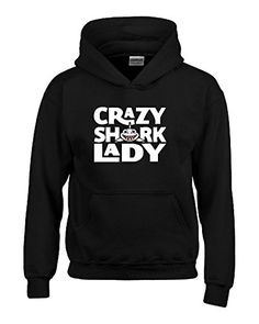 Crazy Shark Lady Design - Hoodie Black XL Super Fan Shirts http://www.amazon.com/dp/B010A4KTGA/ref=cm_sw_r_pi_dp_3M8nwb0JTN09N