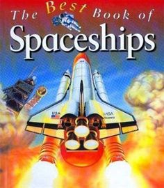 The Best Book of Spaceships (The Best Book of)