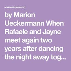 by Marion Ueckermann When Rafaele and Jayne meet again two years after dancing the night away together in Tuscany, is it a matter of fate or of faith? After deciding to take a six-month sabbatical,…