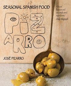 Seasonal Spanish Food by José Pizarro