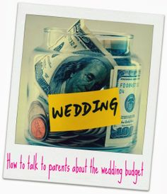 Adventures Along the Fritzy Waters: How to talk to parents about the wedding budget
