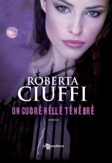 Un cuore nelle tenebre - Roberta Ciuffi
