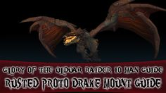 nice Rusted Proto-Drake Mount Guide - Glory of the Ulduar Raider 10man Solo Guide!
