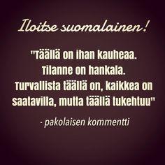 """Sotaa pakoon lähteneet kauhistelevat Suomen olosuhteita ja hintatasoa. Samaan aikaan me suomalaiset olemme kovin tarkkoja valtiorajoistamme ja armaasta kotimaastamme. Yle julkaisi irakilaisten kommentteja: """"Kuolen mieluummin kotimaassa kuin jään Suomeen"""". #lottovoittosyntyäsuomeen #eiköhänlähdetä #rethinkyourlife #ajatteleuudelleen #totuuskuullaanpakolaistensuusta"""
