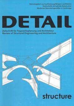 Detail structure : Zeitschrift für Architektur und konstruktiven ingenieurbau = Review of architecture and structural engineering/ Institut für Internationale Architektur-Dokumentation / Munchen / NA 1.A1 D4S
