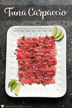 Lime juice, capers, and red onion turn slices of tuna into something spectacular. This tuna carpaccio makes a great appetizer or light lunch.   #tunacarpaccio #appetizer #recipe Lobster Recipes, Fish Recipes, Seafood Recipes, Recipies, Salmon Dishes, Fish Dishes, Great Appetizers, Appetizer Recipes, Appetizer Ideas