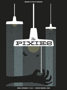 From our awesome gig poster collection http://flyerlizard.com/wp-content/uploads/2012/04/pixies-poster.jpg