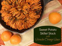 Sweet Potato Skillet Stack with Sriracha Orange Sauce -- a showy side dish recipe for Thanksgiving, Christmas or an any day dinner or brunch! A super superfood that is surprising simple to make and Paleo diet friendly. #thefitfork