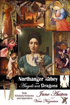 Northanger Abbey and Angels and Dragons by Vera Nazarian. Find it at STUL: http://stulibrary.worldcat.org/title/northanger-abbey-and-angels-and-dragons-with-scholarly-footnotes-and-appendices/oclc/726188282&referer=brief_results