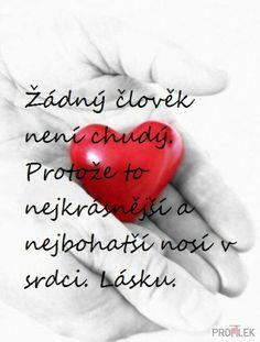 Krásný a pravdivý citát... Hypebeast, Motto, Bff, Love, Words, Quotes, Hearts, Humor, Ideas