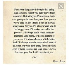 For the first time, I realize how much I could, loving someone that much and it hurts. I never thought how bad it could be 'cause I never experienced those feelings before,'cause I'm always getting over a relationship quite fast. Guess broken heart for the first time is always the worst. Just hate seeing myself so pathetic like this But it feels good knowing that I could ever love someone so much 'cause I've thought I have a cold heart or my heart is made by rock a couple times before :))