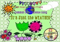 """""""It's Just the Weather"""" a song to teach WEATHER and SEASONS concepts. Supports COMMON CORE SCIENCE curriculum K-2.Product Includes Vocal and Karaoke TracksPower Point Show with MusicSheet Music for PianoPower Point with LyricsPrintable/Coloring Lyric SheetI had so much fun composing this lively song to help you teach your students about the Weather and the Seasons.Doing a program that supports COMMON CORE?"""