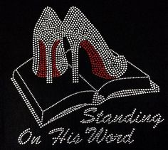 Rhinestone Standing On His Word T-Shirt  Bling by DesignsbyDaffy