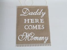 Daddy Here Comes Mommy Sign  Rustic Wedding by BridesandBellas