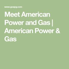 Meet American Power and Gas   American Power & Gas