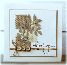 Day card idea for color and texture. Card by Biggan - Cards and Paper Crafts at Splitcoaststampers Cute Cards, Diy Cards, Your Cards, Burlap Card, Button Cards, Fall Cards, Sympathy Cards, Paper Cards, Flower Cards