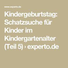 Kindergeburtstag: Schatzsuche für Kinder im Kindergartenalter (Teil 5) › experto.de