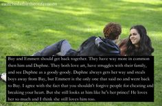 Switched at Birth Confessions. Bay did still look at Emmett when they were apart as if he were her prince. They were obviously still committed and devoted to each other and very much in love. It's sad that it took them so long to get back together. I hope they stay together.