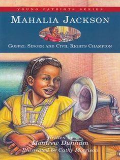 A children's book about gospel singer Mahalia Jackson