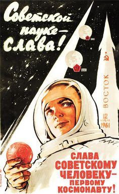 """Glory to the Soviet science! Glory to the Soviet man — the first man in space!"" - vintage Soviet space poster"